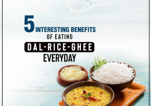 5 Interesting Benefits of Eating Dal-Rice-Ghee Everyday