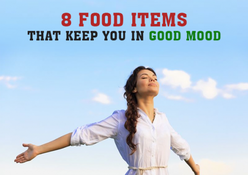 8 Food Items that keep you in Good Mood